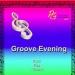 Groove-Evening am 14.03.2018 (Mi.) 19.00-20.15 Uhr